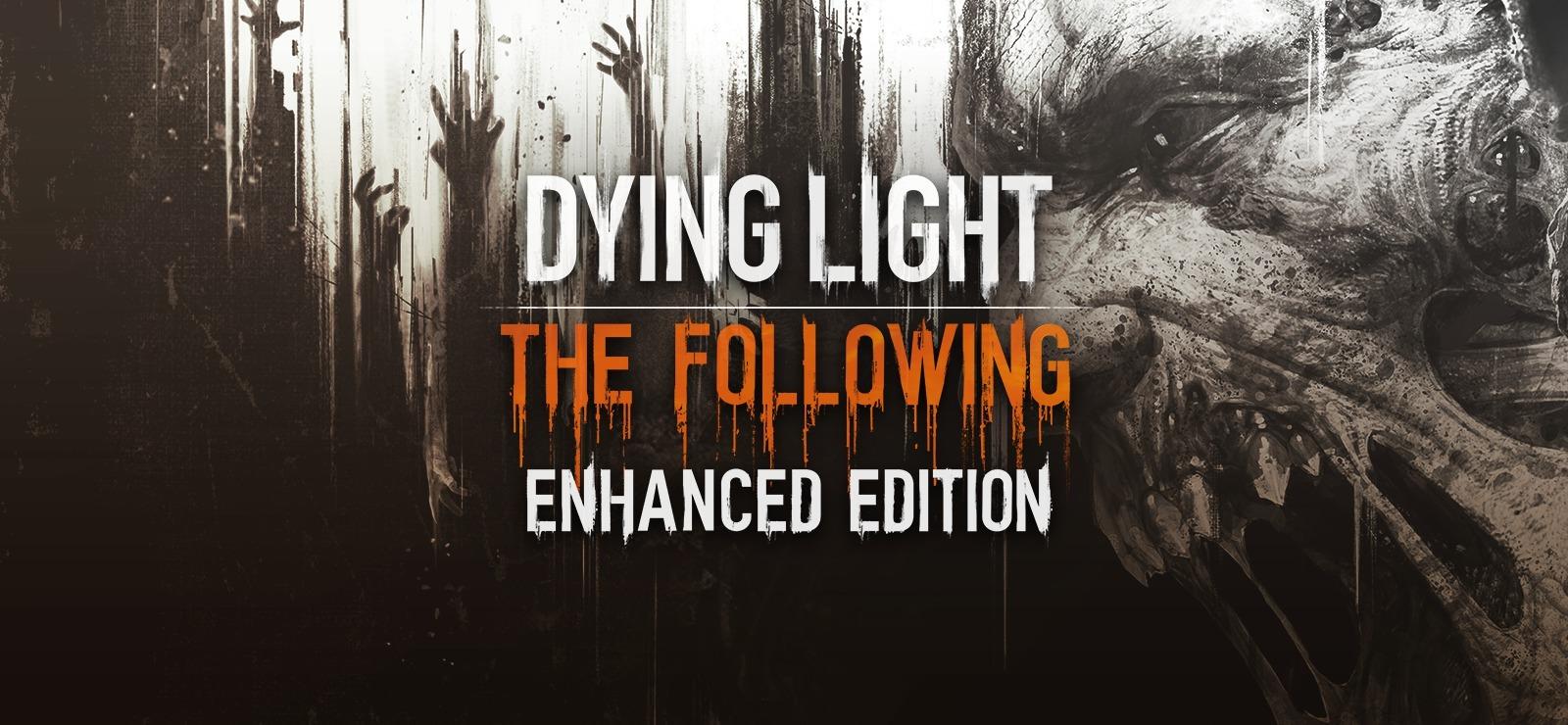 Dying Light: The Following Enhanced Edition Steam Key | Region Free | Multi