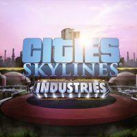سی دی کی اریجینال استیم Cities: Skylines - Industries